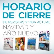 Horario de Cierre de Revistas y Vida Actual por Navidad y Año Nuevo