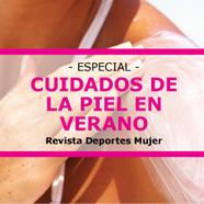 Especial Cuidados de la Piel en Verano Revista Deportes Mujer