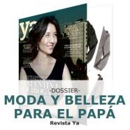Dossier moda y Belleza para el Papá Revista Ya