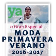Gran Especial Moda Primavera-Verano 2016-2017 de Revista Ya