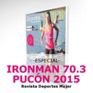 Especial Ironman 70.3 Pucón 2015 Revista Deportes Mujer