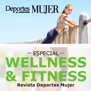 Especial Wellness & Fitness Revista Deportes Mujer