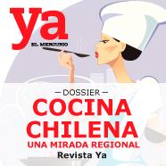 Dossier Cocina Chilena: Una mirada regional, Revista Ya